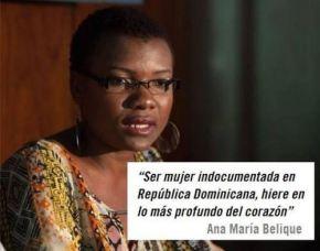 """""""Ser mujer indocumentada en República Dominicana, hiere en lo más profundo del corazón"""" Ana MaríaBelique"""