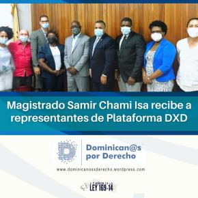 Magistrado Samir Chami Isa recibe delegación de PlataformaDXD